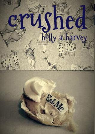 Crushed by Holly A. Harvey
