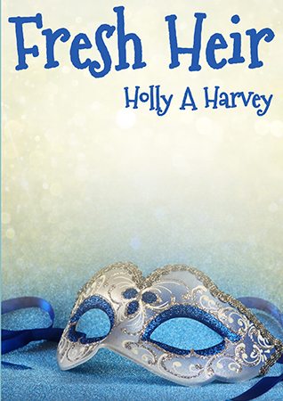 Fresh Heir by Holly A. Harvey